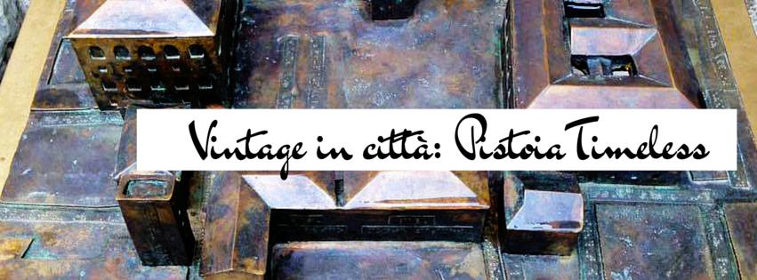Vintage in città- PistoiaTimeless